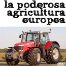 la poderosa agricultura europea documental