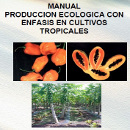 manual produccion ecologica cultivos tropicales